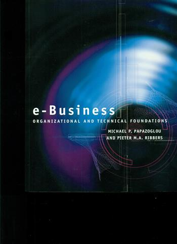 E-business. organizational and technical foundations