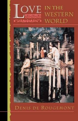 Love in the Western World - De Rougemont, Denis,