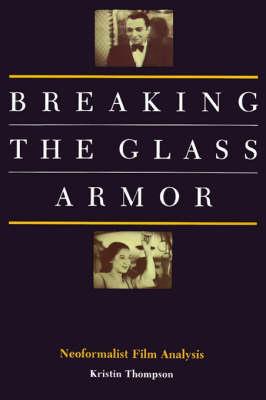 Breaking the Glass Armor: Neoformalist Film Analysis - Thompson, K,