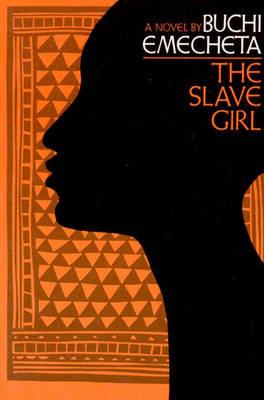 The Slave Girl - Emecheta, Buchi