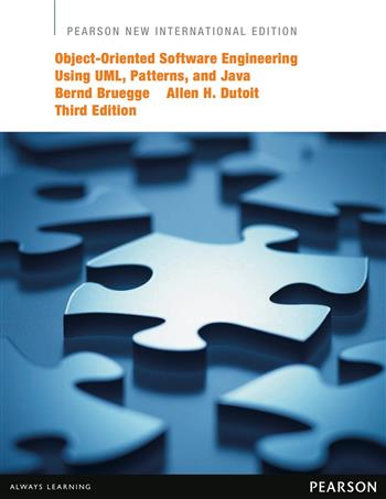 Object-Oriented Software Engineering Using UML, Patterns, and Java: Pearson New International Editio