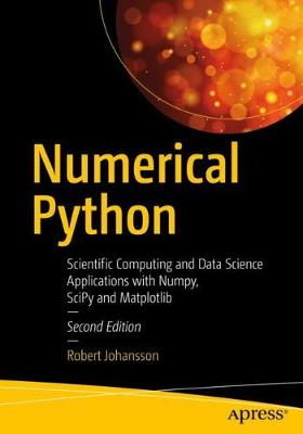 Numerical Python: Scientific Computing and Data Science Applications with Numpy, SciPy and Matplotli