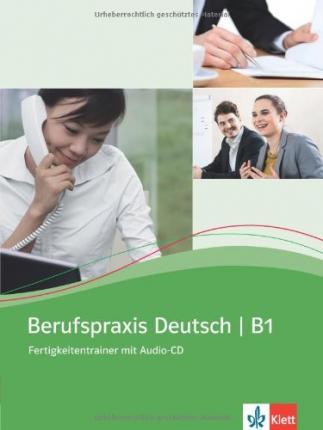 Berufspraxis Deutsch B1, m. Audio-CD - Guenat, Graziella von&Hartmann, Peter