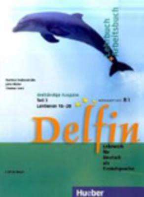 Delfin. lehr- und arbeitsbuch teil 3, lektion 15 - 20 niveaustufe b1. ( sb) - Aufderstra§e, H. von