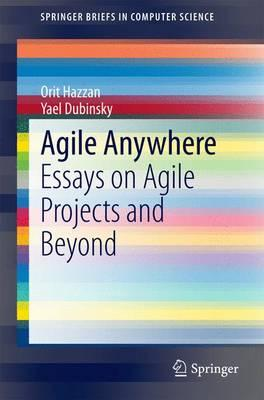 Agile Anywhere: Essays on Agile Projects and Beyond