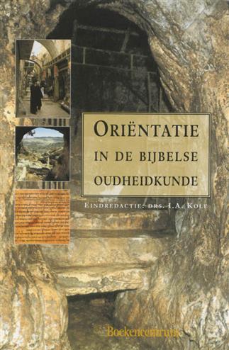 Orientatie in bijbelse oudheidkunde - KOLE