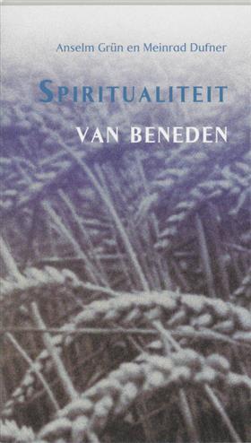 Spiritualiteit van beneden - Grun, A.