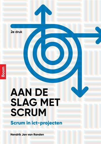 Aan de slag met scrum (tweede druk). scrum in ict-projecten, Randen, Hendrik Jan van, Paperback