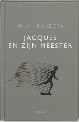 Jacques en zijn meester - Kundera, Milan