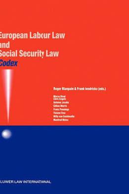 Codex : european labour law and social security law - Blanpain , Hendrickx