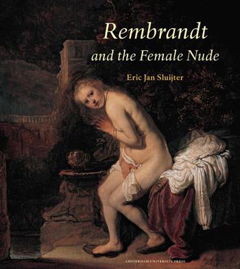 Rembrandt and the Female Nude - Sluijter, E.-J.
