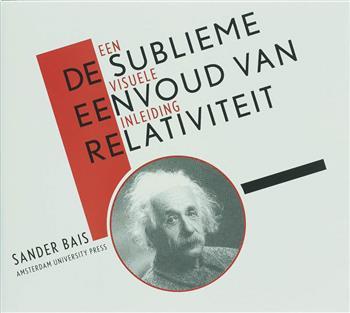 De sublieme eenvoud van relativiteit - Bais, S.