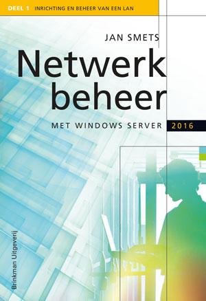 Netwerkbeheer met Windows Server 2016 en Windows 10 deel 1