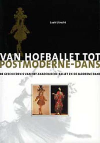Van hofballet tot postmoderne-dans - Utrecht, L.
