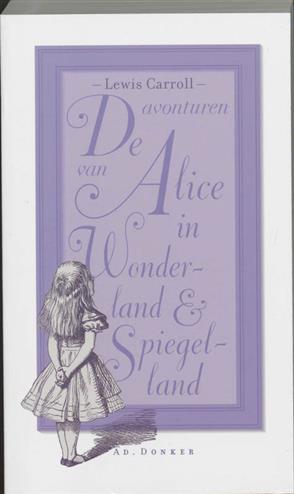 De avonturen van alice in wonderland en spiegelland - Carroll, l.