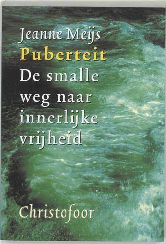 Puberteit de smalle weg naar innerlijke vrijheid - Meijs, J.