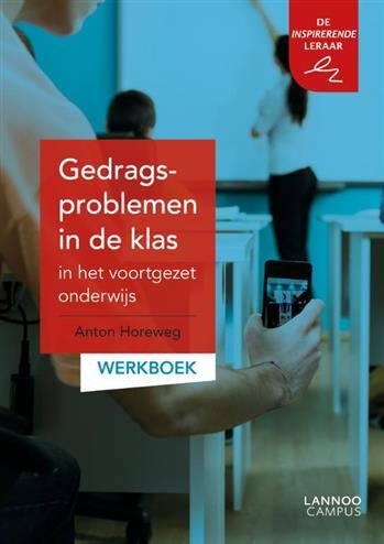Gedragsproblemen in de klas in het voortgezet onderwijs: werkboek. werkboek, Horeweg, Anton, Paperba