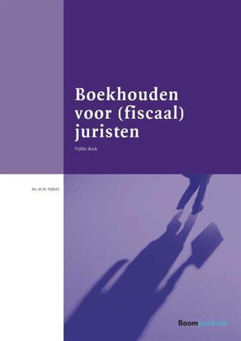 Boekhouden voor (fiscaal) juristen - Nijholt, Margreet