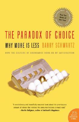 9780060005696 - The paradox of choice why more is less