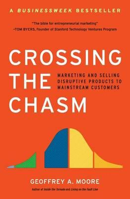 9780060517120 - Crossing the chasm marketing and selling high-tech products to mainstream customers