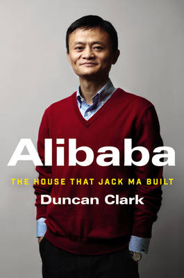 9780062413406 - Alibaba: The House That Jack Ma Built