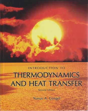 9780071287739 - Introduction to Thermodynamics and Heat Transfer