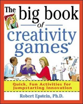 9780071361767 - The Big Book Of Creativity Games: Quick, Fun Activities For Jumpstarting Innovation