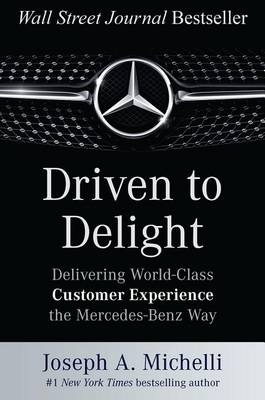 9780071806305 - Driven to Delight: Delivering World-Class Customer Experience the Mercedes-Benz Way