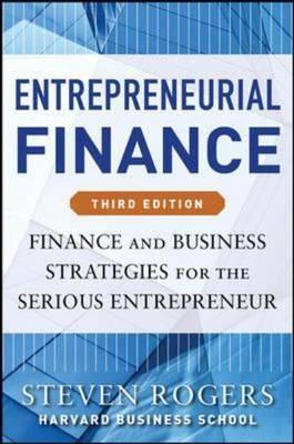 9780071825399 - Entrepreneurial Finance: Finance And Business Strategies For The Serious Entrepreneur