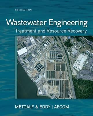 9780073401188 - Wastewater engineering: Treatment and resource recovery