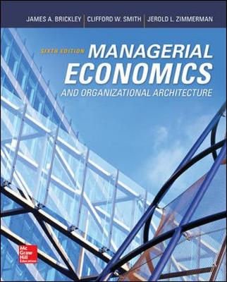 9780073523149 - Managerial Economics and Organizational Architecture