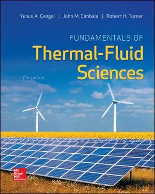 9780078027680 - Fundamentals of Thermal-Fluid Sciences