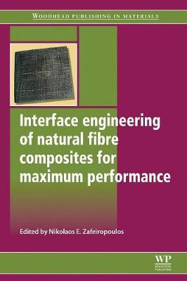 9780081017425 - Interface Engineering of Natural Fibre Composites for Maximum Performance