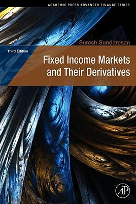 9780123704719 - Fixed income markets and their derivatives