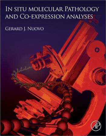 9780124159440 - In Situ Molecular Pathology and Co-Expression Analyses