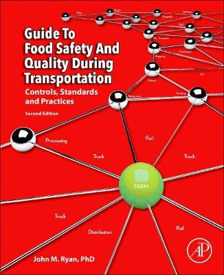 9780128121399 - Guide to Food Safety and Quality During Transportation: Controls, Standards and Practices