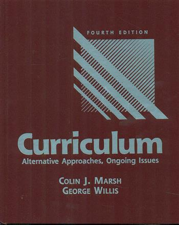 9780131715103 - Curriculum: alternative approaches, ongoing issues