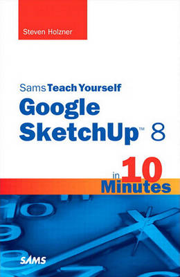 9780132640565 - Sams Teach Yourself Google SketchUp 8 in 10 Minutes