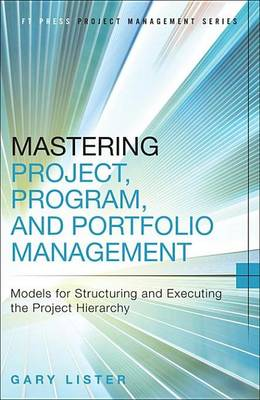 9780133840162 - Mastering Project, Program, and Portfolio Management