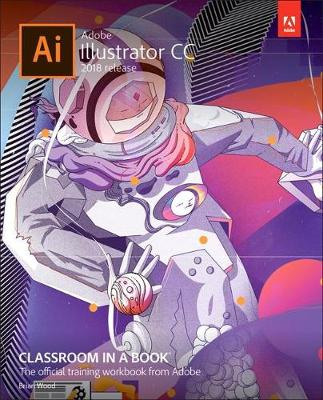 9780134852492 - Adobe Illustrator CC Classroom in a Book (2018 release)