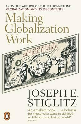 9780141024967 - Making Globalization Work : The Next Steps To Global Justice