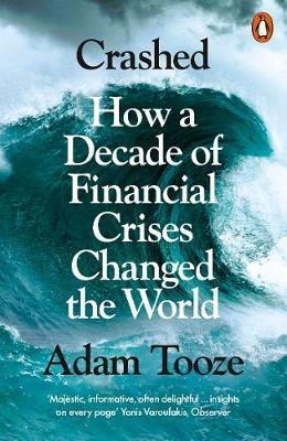 9780141032214 - Crashed: How a Decade of Financial Crises Changed the World