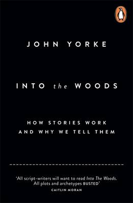 9780141978109 - Into the Woods: How Stories Work and Why We Tell Them
