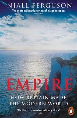 9780141987910 - Empire: How Britain Made the Modern World