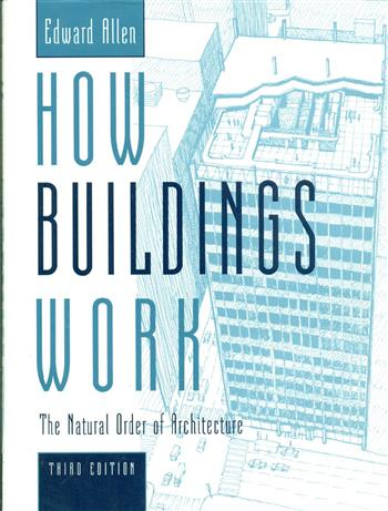 How Buildings Work: The Natural Order of Architecture (3rd Edition)