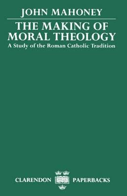 9780198267300 - The making of moral theology