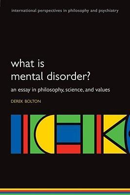 9780198565925 - What is mental disorder?: an essay in philosophy, science, and values
