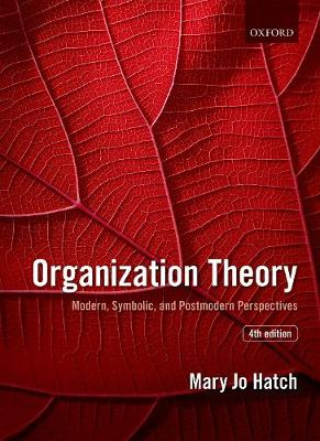 9780198723981 - Organization Theory: Modern, Symbolic, and Postmodern Perspectives