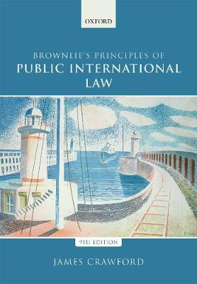 9780198737445 - Brownlie's Principles of Public International Law