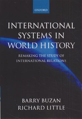 9780198780656 - International Systems in World History: Remaking the Study of International Relations